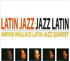 Latin Jazz [Digipak] by Wayne Wallace Latin Jazz Quintet/Wayne Wallace (CD, Jun-2013, CD Baby (distributor))