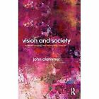 Vision and Society: Towards a Sociology and Anthropology from Art by John Clammer (Hardback, 2014)