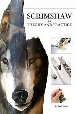 Scrimshaw in Theory and Practice, , Maier, Richard, Very Good, 2015-10-21,