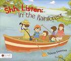 Shh, Listen: In the Rainforest by Valerie Sweeten (Paperback / softback, 2014)