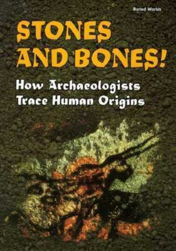 Stones and Bones! : How Archaeologists Trace Human Origins by Avraham Ronen