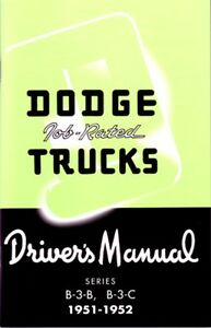 1951 1952 Dodge Truck B-3-B B-3-C Owners Manual Guide Reference Operator Book