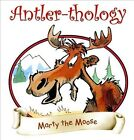 Antler-thology: Marty the Moose by Various Artists (CD, 2009, Fun Tunes for Kids)