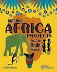 Amazing AFRICA PROJECTS: You Can Build Yourself by Carla Mooney (Hardback, 2010)