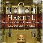 Handel: RomanticOrganTranscriptions (2013)