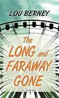 The Long and Faraway Gone by Lou Berney, Louis Berney (Hardback, 2015)