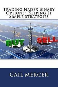 Trading nadex binary options keeping it simple strategiesgail mercer 2020
