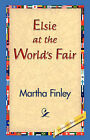 Elsie at the World's Fair by Martha Finley (Hardback, 2006)