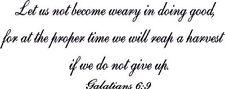 Galatians 6:9, Vinyl Wall Art, Not Grow Weary Doing Good, Reap Harvest Time