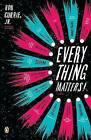 Everything Matters! by Ron Currie (Paperback / softback, 2010)