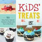 Kids Treats: 50 Easy Extra Special Snacks to Make with Your Little Ones by Katie Wyllie (Paperback, 2015)