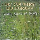 Twenty Years of Grass * by Big Country Bluegrass (CD, 2008, Hay Holler Records)