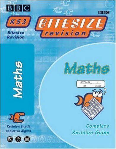KS3 Bitesize Complete Revision Guide Maths: (E09) (Bitesize KS3) By Rob Kearsle