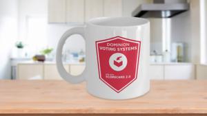 Dominion Voting Systems Scorecard 2.0 Coffee Mug 11oz or 15oz