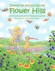 Elfleda-Fae and Kiwi-Sprite: Flower Hills by Monique De Laforet (Paperback / softback, 2012)