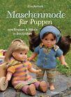 Maschenmode für Puppen. Puppenkleider zum Stricken und Häkeln in drei Größen von Lise Nymark (2013, Gebundene Ausgabe)