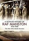 A Detailed History of RAF Manston 1916-1930: The Men Who Made Manston by Joe Bamford, John Williams (Paperback, 2013)