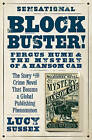 Blockbuster!: Fergus Hume and the Mystery of a Hansom Cab by Lucy Sussex (Paperback, 2015)