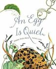 an Egg Is Quiet by Dianna Hutts Aston 9780606352925 Hardback 2014
