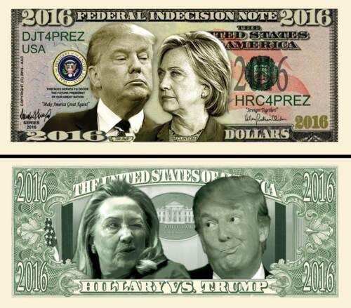 Trump vs Hillary FREE SLEEVE Indecision 2016 Dollar Bill Funny Money Novelty