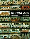 Subway Art by Henry Chalfant and Martha Cooper (1988, Paperback, Revised)