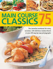 75 Main Course Classics: The Essential Cookbook for Every Occasion, with Delicious Recipes Shown in Over 475 Step-by-Step Photographs by Jenni Fleetwood (Paperback, 2013)