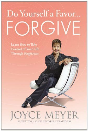 1 of 1 - Do Yourself a Favor...Forgive: Learn How to Take C