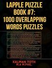 Lapple Puzzle Book #7: 1000 Overlapping Words Puzzles by Kalman Toth M a M Phil (Paperback / softback, 2013)