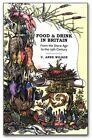 Food and Drink in Britain Fronm The Stone Age to The 19th Century 9780897334877