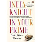 In Your Prime: Older, Wiser, Happier by India Knight (Paperback, 2015)