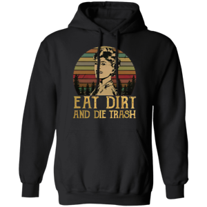 Blanche The Golden Girls Eat Dirt and Die Trash Vintage Mens Pullover Hoodie
