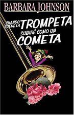 Cuando Suene La Trompeta, Subiré Como Un Cometa