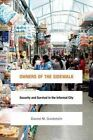 Owners of the Sidewalk: Security and Survival in the Informal City by Daniel M. Goldstein (Paperback, 2016)