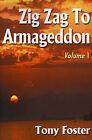 Zig Zag to Armageddon: Volume 1 by Tony Foster (Paperback / softback, 2000)