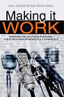 Making it Work: Improving the Relationship Between Public Relations Spokespeople and Journalists by Susan R Walton, Joel Jay Campbell (Paperback, 2011)