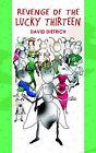 Revenge of the Lucky Thirteen by David Dietrich (Paperback / softback, 2004)