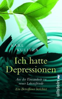 Ich hatte Depressionen: Aus der Einsamkeit zu neuer Lebensfreude - Kulit ... /4