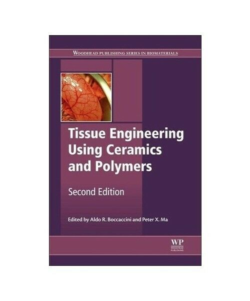 """Tissue Engineering Using Ceramics and Polymers"""