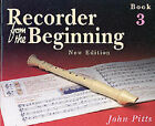 Recorder from the Beginning: Bk. 3 by John Pitts (Paperback, 1995)