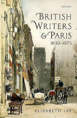 1 of 1 - British Writers and Paris: 1830-1875-ExLibrary
