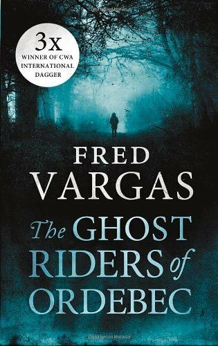 1 of 1 - The Ghost Riders of Ordebec: A Commissaire Adamsberg novel By Fred Vargas