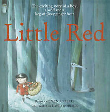 Little Red: The Exciting Story of a Boy, a Wolf, and a Keg of Fizzy-ExLibrary