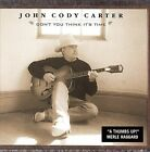 Don't You Think It's Time by John Cody Carter (Country) (CD, Mar-2005, Yell Records)