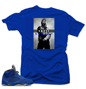 Shirt-to-match-Air-Jordan-Retro-5-Blue-Suede-Sneakers-Trust-NoBody-Royal-tee