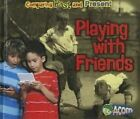 Playing with Friends by Rebecca Rissman (Hardback, 2014)