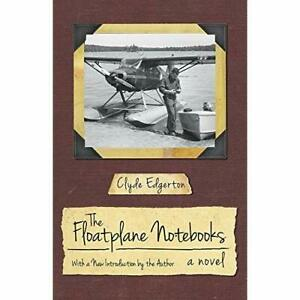 The-Floatplane-Notebooks-A-Novel-Southern-Revivals-Paperback-NEW-Edgerton