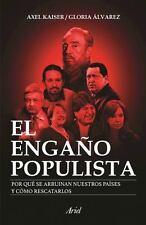 El Engaño Populista by Gloria Álvarez and Axel Kaiser (2016, Paperback)
