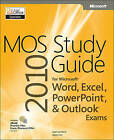 MOS 2010 Study Guide for Microsoft Word, Excel, PowerPoint, and Outlook by Joyce Cox, Joan Lambert (Paperback, 2011)