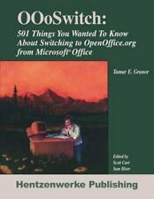 OOoSwitch: 501 Things You Want to Know About Switching To OpenOffice.org from Mi