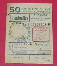 RARE CARTE 50 COUPON ACHAT PANTOUFLES ENFANT POINTURE  - 28 IVe REPUBLIQUE
